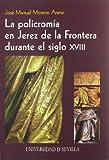 La policromía en Jerez de la Frontera durante el siglo XVIII: 29 (Serie Arte)