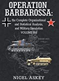 Operation Barbarossa: the Complete Organisational and Statistical Analysis, and Military Simulation, Volume IIA (2) (Operation Barbarossa by Nigel Askey)