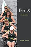 title ix ware - Title IX: A Brief History with Documents