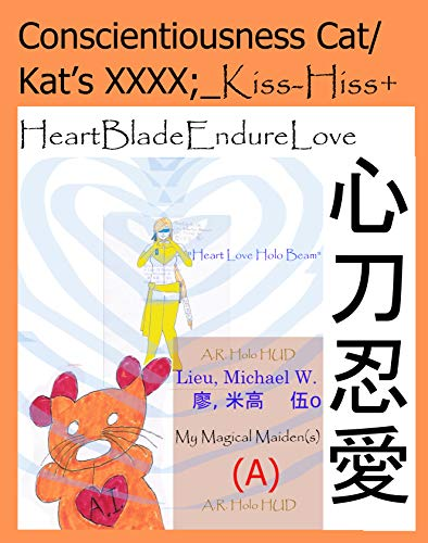 Conscientiousness Cat/Kat's XXXX;_Kiss-Hiss+ (Science-Fiction Character Story Universe Book 2) (English Edition)