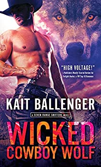 Wicked Cowboy Wolf (Seven Range Shifters Book 3) by [Kait Ballenger]