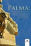 Palma: el despertar de una ciudad legendaria