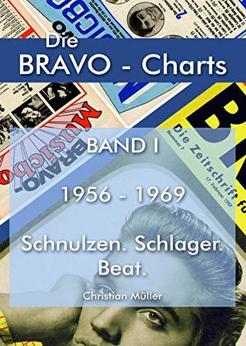 BRAVO CHARTS BAND I 1956-1969: Schnulzen. Schlager. Beat (Die BRAVO-Charts: Alle BRAVO Musikboxen 1956 - 1999)