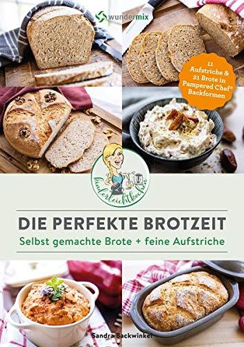 Die perfekte Brotzeit - Selbst gemachte Brote + feine Aufstriche von Kinderleichtkochen: 21 Brote und 11 Aufstriche in Backformen von Pampered Chef®