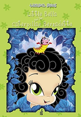 Little Bella and the caterpillar Bernadette (English Edition)