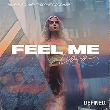 Feel Me Too (feat. Sophie Goodman)