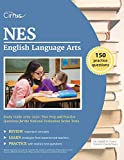 NES English Language Arts Study Guide 2019-2020: Test Prep and Practice Questions for the National Evaluation Series Tests