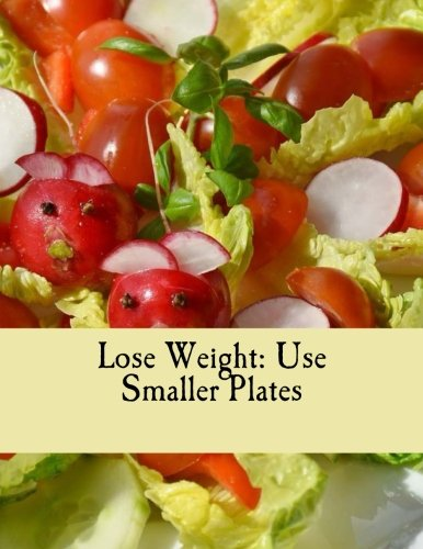 Lose Weight: Use Smaller Plates