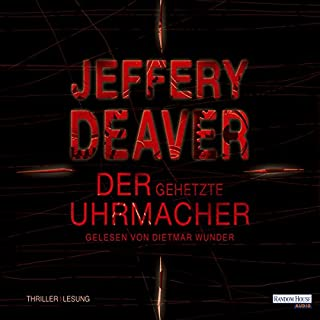 Der gehetzte Uhrmacher     Lincoln Rhyme 7              By:                                                                                                                                 Jeffery Deaver                               Narrated by:                                                                                                                                 Dietmar Wunder                      Length: 7 hrs and 28 mins     Not rated yet     Overall 0.0