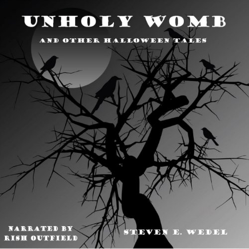 Unholy Womb and Other Halloween Tales audiobook cover art