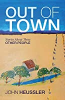 Out of Town: Stories About Those Other People