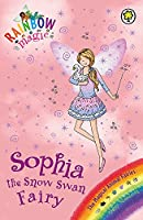 Rainbow Magic: Sophia the Snow Swan Fairy: The Magical Animal Fairies Book 5