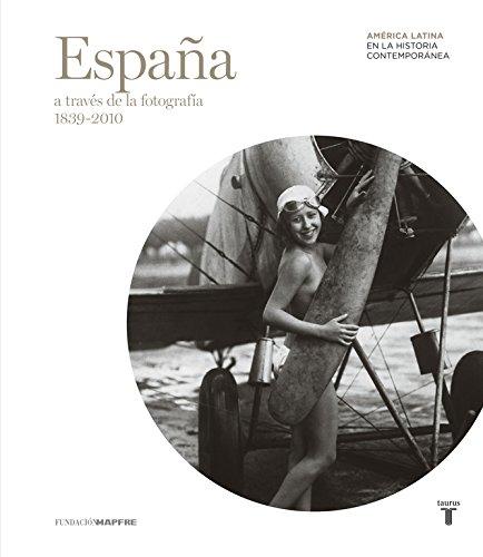 España a través de la fotografía (1839-2010) (Mapfre)