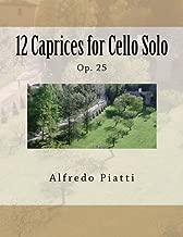 12 Caprices for Cello Solo: Op. 25 (Italian Edition) by Alfredo Piatti (2013-09-30)