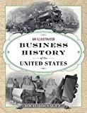An Illustrated Business History of the United...