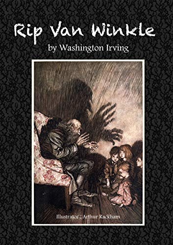 Rip Van Winkle by Washington Irving: Illustrator: Arthur Rackham (English Edition)