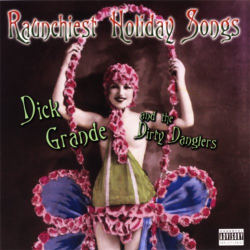 Raunchiest Holiday Songs audiobook cover art