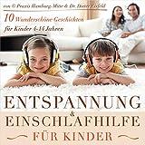 Entspannung und Einschlafhilfe für Kinder 10 wunderschöne Geschichten für Kinder