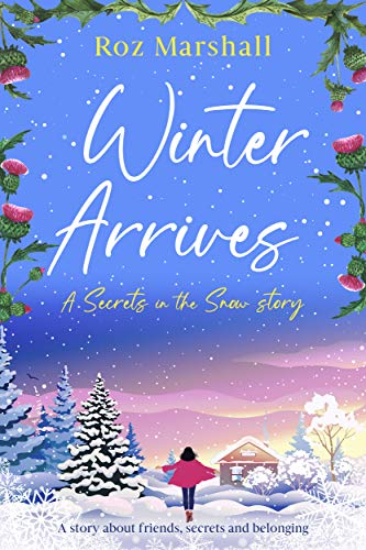 Winter Arrives: A story about friends, secrets, and belonging (Secrets in the Snow Book 6) (English Edition)