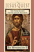 The Jesus Quest: The Third Search for the Jew of Nazareth