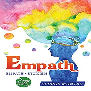 Empath: 2-Book Bundle     Empath, Stoicism              By:                                                                                                                                 George Muntau                               Narrated by:                                                                                                                                 Commodore James                      Length: 2 hrs and 44 mins     23 ratings     Overall 5.0