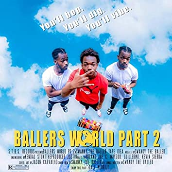 Baller's World Pt. 2