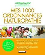 Mes 1000 ordonnances naturopathie de Frédérique Laurent