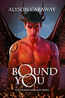Bound to You (Demon Knights Book 1) by [Alyson Caraway]