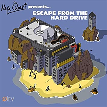 Escape from the Hard Drive