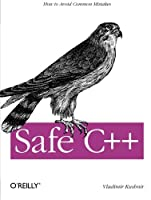 Safe C++: How to avoid common mistakes