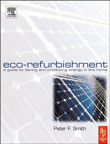 Eco-Refurbishment: A Practical Guide to Creating an Energy Efficient Home (English Edition)