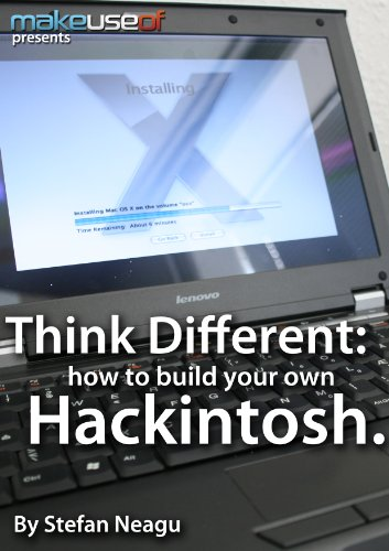 Think Different: How to Build Your Own Hackintosh (English Edition)