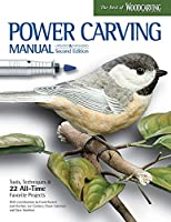 Power Carving Manual: Tools, Techniques & 22 All-Time Favorite Projects