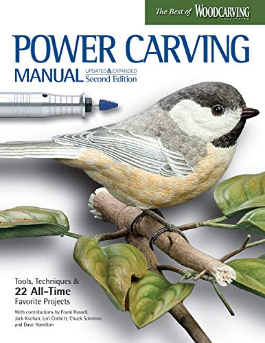 Power Carving Manual, Second Edition: Tools, Techniques, and 22 All-Time Favorite Projects (Fox Chapel Publishing) Step-by-Step Projects and Photos, Buyers Guide, Expert Information, and Inspiration