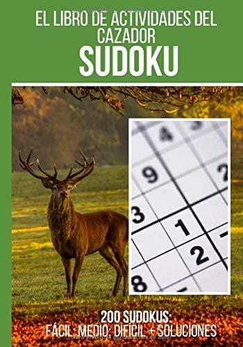 El libro de actividades del cazador: Sudoku: Libro de 200 rompecabezas sudoku + respuestas incluidas, de