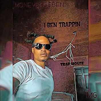 I BEN Trappin'