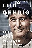 Image of Lou Gehrig: The Lost Memoir