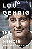 Lou Gehrig: The Lost Memoir