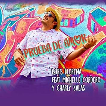 Prueba De Amor (feat. Michelle Cordero & Charly Salas)