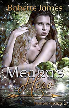 Meara's Hero (Hunted Hearts Book 2) by [Babette James]