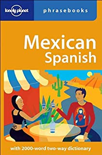 Mexican Spanish (Lonely Planet Phrasebook) [Idioma Inglés] (Guide)