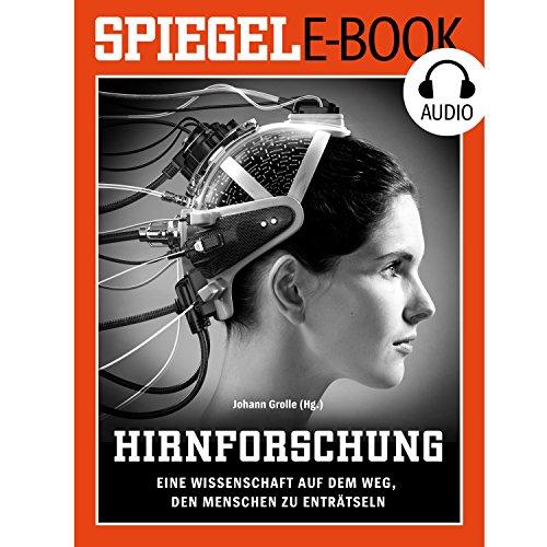 Hirnforschung: Eine Wissenschaft auf dem Weg, den Menschen zu enträtseln                   Autor:                                                                                                                                 DER SPIEGEL                               Sprecher:                                                                                                                                 Deutsche Blindenstudienanstalt                      Spieldauer: 6 Std. und 10 Min.     93 Bewertungen     Gesamt 4,1
