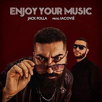Enjoy Your Music