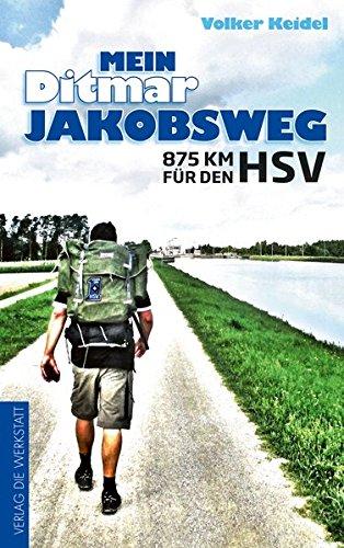 Preisvergleich Produktbild Mein Ditmar Jakobsweg: 875 km für den HSV
