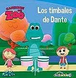Los timbales de Dante (Canciones del Zoo) (Reino Infantil. Primeras lecturas)