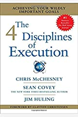 The 4 Disciplines of Execution: Achieving Your Wildly Important Goals Paperback