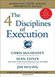 The 4 Disciplines of Execution Achieving Your Wildly Important Goals