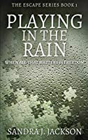 Playing In The Rain: Large Print Hardcover Edition (Escape)
