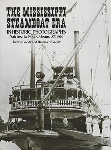 MISSISSIPPI STEAMBOAT ERA IN H: Natchez to New Orleans, 1870-1920