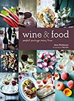 Wine & Food: Perfect pairings every time